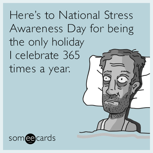 national-stress-awareness-day-holiday-funny-ecard-oyP