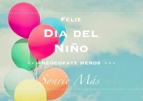 Felíz Día del Niño - Frases - mensajes  (13)